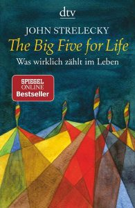 The Big Five for Life: Was wirklich zählt im Leben Geschäftsführer, Buchtipps, Lesetipps, New Work, Start-up-Unternehmen, Holokratie, Unternehmen, Bullshit-Jobs, Führungskräfte, Produktivität, Zukunft, Führungsstile, Verhaltensökonomie